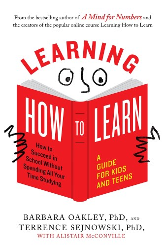 Book Summary & Review of Learning How To Learn by Barbara Oakley, Terrence Sejnowski and Alistair McConville